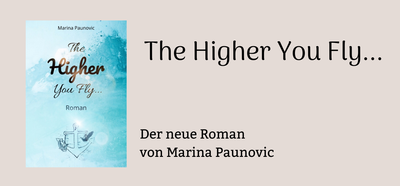 The Higher You Fly - Marina Paunovic - New Adult Roman